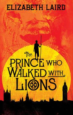 The Prince Who Walked With Lions - Laird, Elizabeth