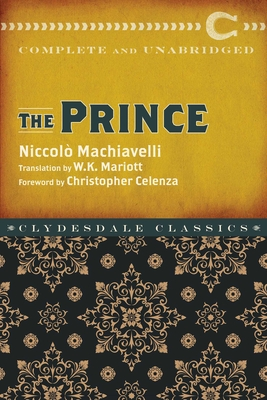 The Prince - Machiavelli, Niccolo, and Marriott, W K (Translated by)