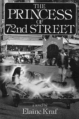 The Princess of 72 Street: Novel - Kraf, Elaine