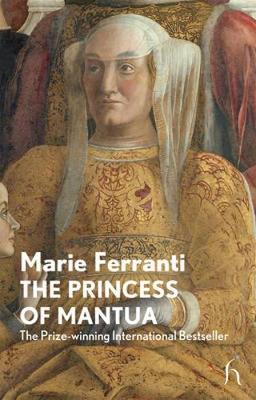 The Princess of Mantua - Ferranti, Marie, and Brown, Andrew (Translated by)