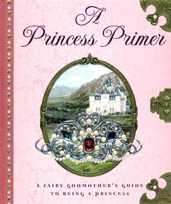 The Princess Primer - Peters, Stephanie True