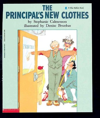 The Principal's New Clothes - Calmenson, Stephanie
