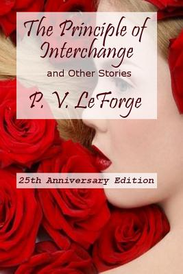 The Principle of Interchange and Other Stories - Leforge, P V