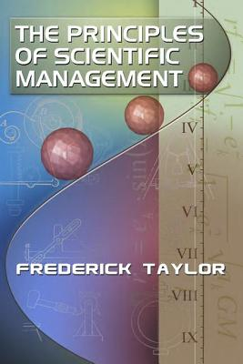 The Principles of Scientific Management - Taylor, Frederick