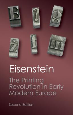 The Printing Revolution in Early Modern Europe - Eisenstein, Elizabeth L.