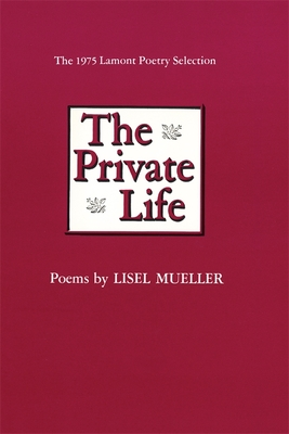 The Private Life: Poems - Mueller, Lisel