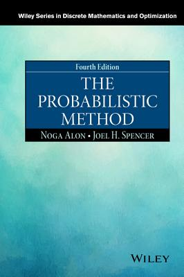 The Probabilistic Method - Alon, Noga, and Spencer, Joel H, and Erdos, Paul