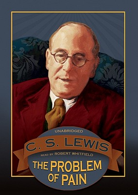 The Problem of Pain - Lewis, C S, and Vance, Simon (Read by)