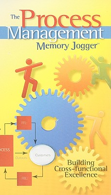 The Process Management Memory Jogger: Building Cross-Functional Excellence - Boehringer, Robert D