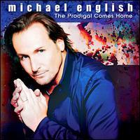 The Prodigal Comes Home - Michael English