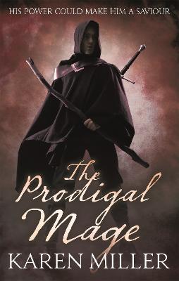 The Prodigal Mage - Miller, Karen