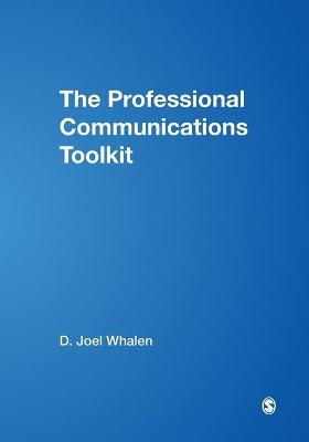 The Professional Communications Toolkit - Whalen, D Joel, PH.D.