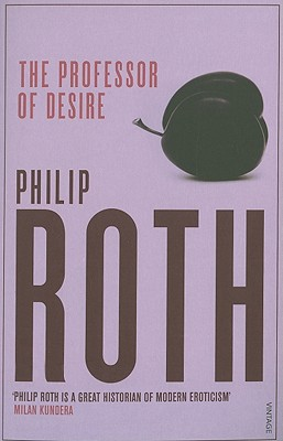The Professor Of Desire - Roth, Philip