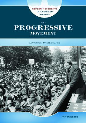 The Progressive Movement: Advocating Social Change - McNeese, Tim