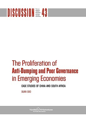 The Proliferation of Anti-Dumping and Poor Governance in Emerging Economies: Case Studies of China and South Africa - Gao, Xuan, LL.