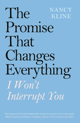 The Promise That Changes Everything: I Won't Interrupt You - Kline, Nancy