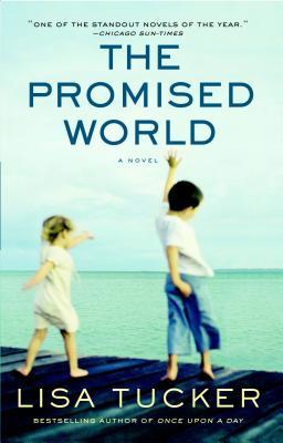 The Promised World - Tucker, Lisa