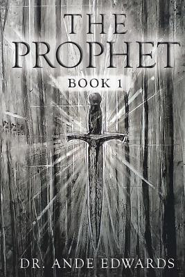 The Prophet: Book 1 - Edwards, Ande