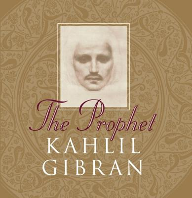 The Prophet - Gibran, Kahlil