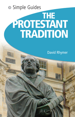 The Protestant Tradition - Rhymer, David