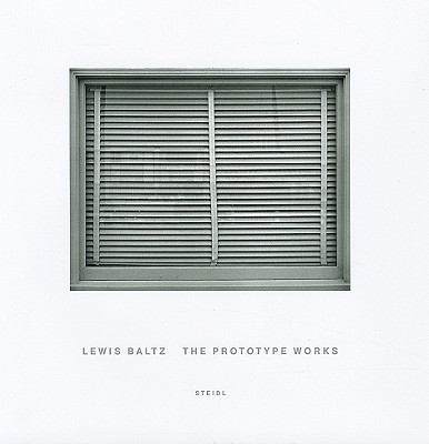 The Prototype Works - Baltz, Lewis