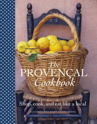The Provencal Cookbook - Gedde, Guy, and Gedda, Guy, and Moine, Marie-Pierre