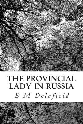 The Provincial Lady in Russia - Delafield, E M