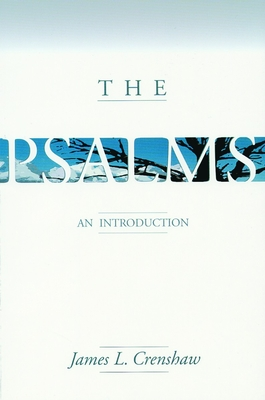 The Psalms: An Introduction - Crenshaw, James L