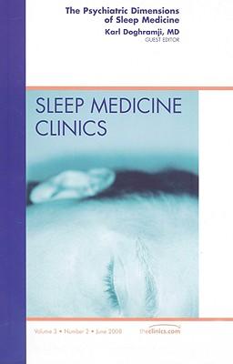 The Psychiatric Dimensions of Sleep Medicine - Doghramji, Karl, MD