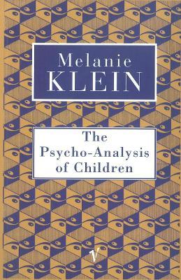 The Psycho-Analysis of Children - Klein, Melanie