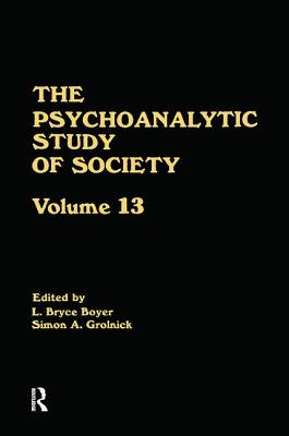 The Psychoanalytic Study of Society, V. 13: Essays in Honor of Weston LaBarre - Boyer, L. Bryce (Editor), and Grolnick, Simon A. (Editor)