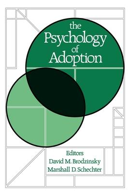 The Psychology of Adoption - Brodxinsky, David M, and Schechter, Marshall D (Editor), and Brodzinsky, David M (Editor)