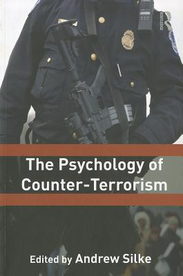 The Psychology of Counter-Terrorism - Silke, Andrew (Editor)