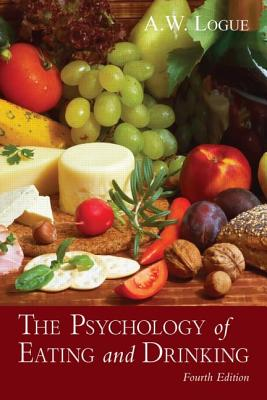 The Psychology of Eating and Drinking - Logue, Alexandra W