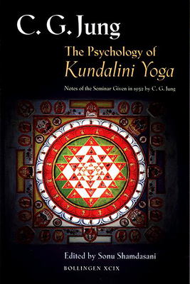 The Psychology of Kundalini Yoga: Notes of the Seminar Given in 1932 by C. G. Jung - Jung, C G, Dr.
