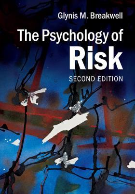 The Psychology of Risk - Breakwell, Glynis M, Professor