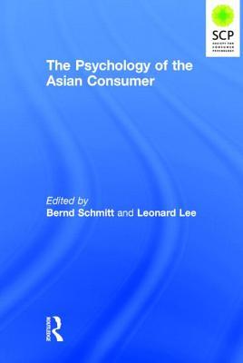 The Psychology of the Asian Consumer - Schmitt, Bernd (Editor), and Lee, Leonard (Editor)