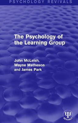 The Psychology of the Learning Group - McLeish, John