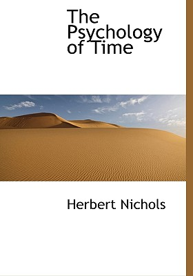 The Psychology of Time - Nichols, Herbert