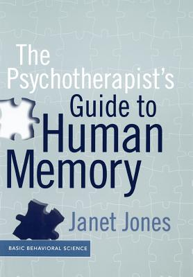 The Psychotherapist's Guide to Human Memory - Jones, Janet, Ms.