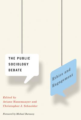 The Public Sociology Debate: Ethics and Engagement - Hanemaayer, Ariane (Editor)