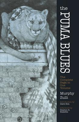 The Puma Blues: The Complete Saga in One Volume - Murphy, Stephen, and Zulli, Michael, and Sim, Dave (Introduction by)