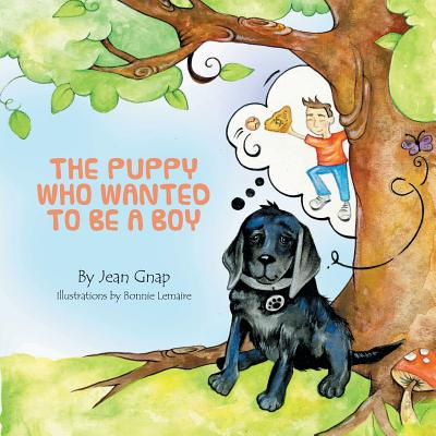 The Puppy Who Wanted to Be a Boy - Gnap, Jean