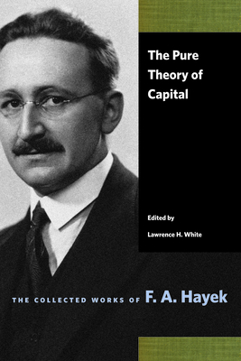 The Pure Theory of Capital - Hayek, F a