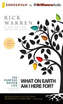 The Purpose Driven Life: What on Earth Am I Here For? - Warren, Rick, D.Min. (Read by)