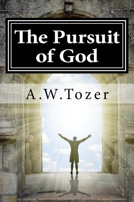 The Pursuit of God - Tozer, A W