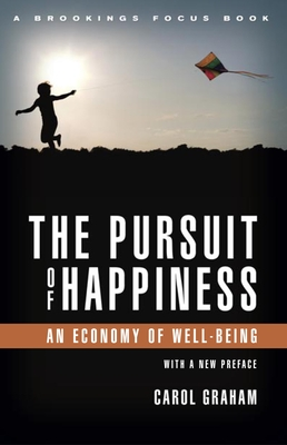 The Pursuit of Happiness: An Economy of Well-Being - Graham, Carol L.