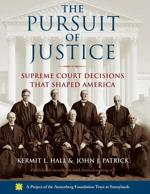 The Pursuit of Justice: Supreme Court Decisions That Shaped America - Hall, Kermit L, President, and Patrick, John J