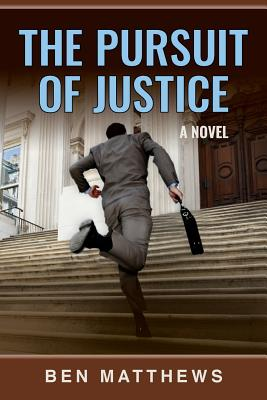 The Pursuit of Justice - Matthews, Ben