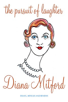 The Pursuit of Laughter - Mitford, Diana, (Lady Mosley), and Devonshire, Deborah (Mitford)